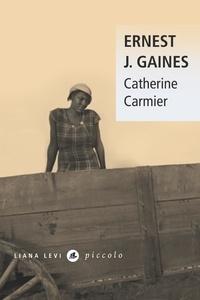 Ernest J. Gaines - Catherine Carmier.
