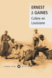 Ernest J. Gaines - Colère en Louisiane.