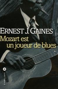 Ernest-J Gaines - Mozart est un joueur de blues.