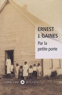 Ernest J. Gaines - Par la petite porte.