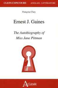 Ernest J. Gaines et Françoise Clary - The Autobiography of Miss Jan Pittman.
