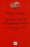 Ernest Jones - La vie et l'oeuvre de Sigmund Freud - Tome 3, Les dernières années de sa vie 1919-1939.