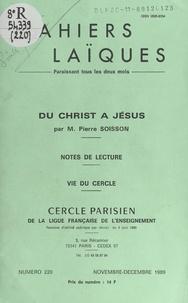 Ernest Kahane et Pierre Lamarque - Du Christ à Jésus - Notes de lecture. Vie du Cercle.