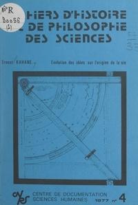 Ernest Kahane et Jean Rosmorduc - Évolution des idées sur l'origine de la vie.