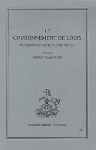 Ernest Langlois et  Anonyme - Le couronnement de Louis - Chanson de geste du XIIe siècle.