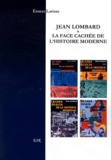 Ernest Larisse - Jean Lombard & La face cachée de l'histoire moderne.