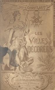 Ernest Laut - Les villes décorées.