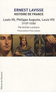 Ernest Lavisse et Achille Luchaire - Histoire de France - Tome 5, Louis VII - Philippe-Auguste, Louis VIII (1137-1226).
