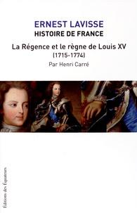 Ernest Lavisse et Henri Carré - Histoire de France - Tome 16, La régence et le règne de Louis XV (1715-1774).