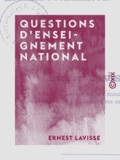 Ernest Lavisse - Questions d'enseignement national.