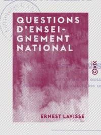 Ernest Lavisse - Questions d'enseignement national.