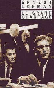 Ernest Lehman - Le grand chantage.