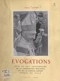 Ernest Lotthe - Évocations - Pour le XXVe anniversaire de la consécration épiscopale de son Éminence le cardinal Liénart, évêque de Lille.
