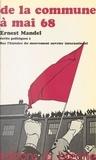 Ernest Mandel - Écrits politiques (1) : De la Commune à mai 68 - Sur l'histoire du mouvement ouvrier international.