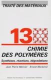 Ernest Maréchal et Jean-Pierre Mercier - Chimie des polymères - Synthèses, réactions et dégradations.