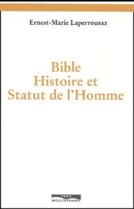 Ernest-Marie Laperrousaz - Bible, Histoire et Statut de l'Homme.