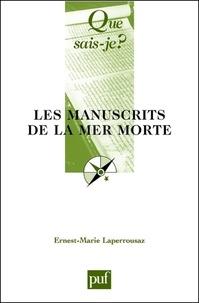 Ernest-Marie Laperrousaz - Les manuscrits de la mer morte.