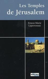 Ernest-Marie Laperrousaz - Les Temples de Jérusalem.
