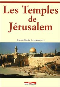 Ernest-Marie Laperrousaz - Les Temples de Jerusalem.