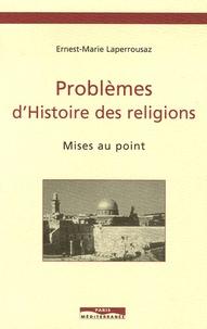 Ernest-Marie Laperrousaz - Problèmes d'Histoire des religions - Mises au point.