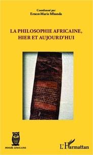 Ernest-Marie Mbonda - La philosophie africaine, hier et aujourd'hui.