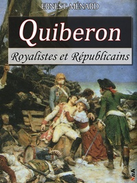 Ernest Ménard - Quiberon - Royalistes et républicains.