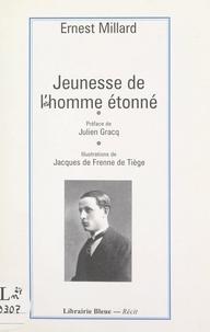Ernest Millard et Jacques de Frenne de Tiège - Jeunesse de l'homme étonné.