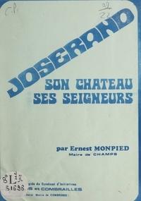 Ernest Monpied - Joserand, son château et ses seigneurs.
