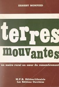 Ernest Monpied - Terres mouvantes - Un maire rural au cœur du remembrement.