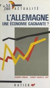 Ernest-Moritz Lipp et Sabine Marie-Laure Urban - L'Allemagne, une économie gagnante ?.