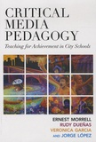 Ernest Morrell et Rudy Duenas - Critical Media Pedagogy - Teaching for Achievement in City Schools.