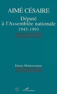 Ernest Moutoussamy - Aimé Césaire - Député à l'Assemblée nationale 1945-1993.