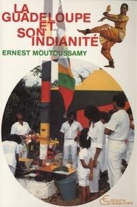 Ernest Moutoussamy - La Guadeloupe et son indianité.