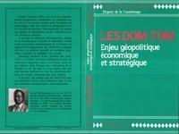 Ernest Moutoussamy - Les DOM-TOM - Enjeu géopolitique, économique et stratégique.