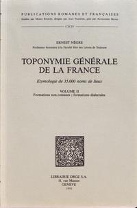 Ernest Nègre - Toponymie générale de la France - Volume 2, Formations non-romanes ; formations dialectales.