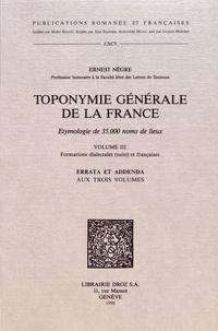 Ernest Nègre - Toponymie générale de la France - Volume 3, Formations dialectales (suite) et françaises, errata et addenda aux trois volumes.