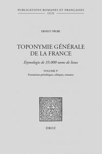 Ernest Nègre - Toponymie générale de la France - Volume 1, Formations préceltiques, celtiques et romanes.