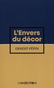 Ernest Pépin - L'envers du décor.