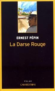 Ernest Pépin - La darse rouge.