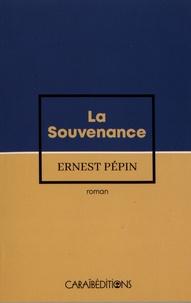 Ernest Pépin - La souvenance.