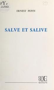 Ernest Pépin - Salve et salive.