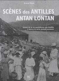 Scènes des Antilles antan lontan - Scènes de la vie quotidienne aux Antilles à travers la carte postale ancienne.pdf