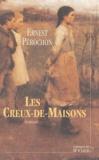 Ernest Pérochon - Les Creux-de-Maison.