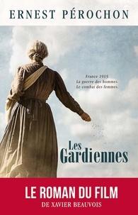 Ernest Pérochon - Les Gardiennes.