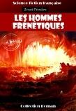 Ernest Pérochon - Les hommes frénétiques - édition intégrale.