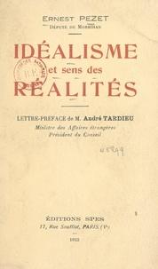 Ernest Pezet et André Tardieu - Idéalisme et sens des réalités.
