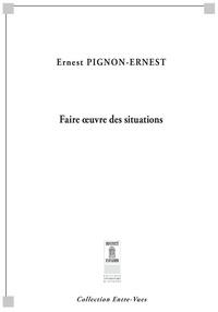 Ernest Pignon-Ernest - Faire oeuvre des situations.