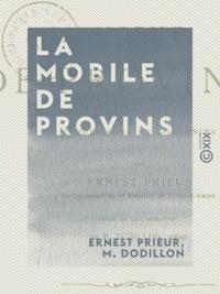 Ernest Prieur et M. Dodillon - La Mobile de Provins - Impressions et souvenirs.