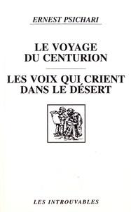 Ernest Psichari - Le voyage du centurion ; Les voix qui crient dans le désert.