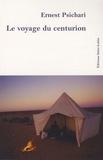 Ernest Psichari - Le voyage du centurion.